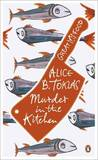 Murder in the Kitchen. by Alice B. Toklas
