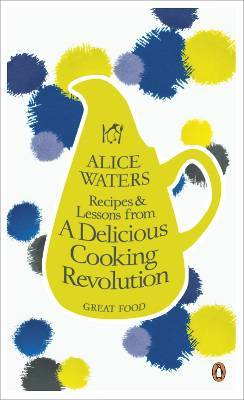 Free download Recipes and Lessons from a Delicious Cooking Revolution (Penguin Great Food #10) PDF