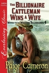 The Billionaire Cattleman Wins a Wife (Wives for the Western Billionaires #4)