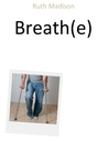Breath(e)