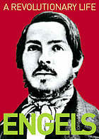 Engels: A Revolutionary Life: A Biography of Friedrich Engels