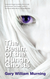 The Realm of the Hungry Ghosts by Gary William Murning