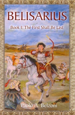 Belisarius Book 1: The First Shall Be Last Belisarius 1