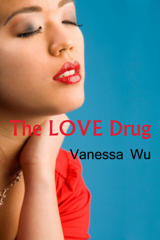 The Love Drug by Vanessa Wu