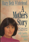 A Mother's Story: The Truth about the Baby M Case