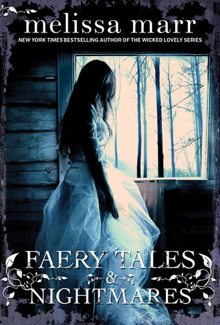 Faery Tales & Nightmares by Melissa Marr