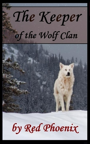 The Keeper of the Wolf Clan Keeper of Wolves 1