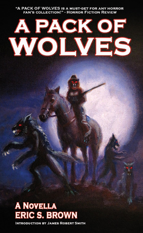 A Pack of Wolves by Eric S. Brown