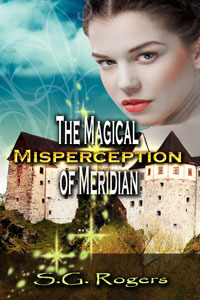 The Magical Misperception of Meridian by S.G. Rogers