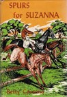 Spurs for Suzanna by Betty Cavanna