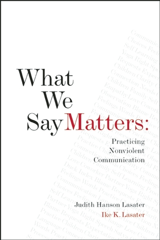 What We Say Matters: Practicing Nonviolent Communication