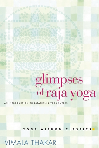 Glimpses of Raja Yoga: An Introduction to Patanjali's Yoga Sutras