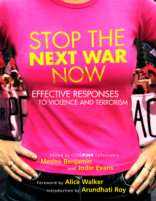 Stop the Next War Now by Medea Benjamin