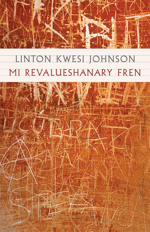 Mi Revalueshanary Fren by Linton Kwesi Johnson
