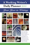 A Working Writer's Daily Planner 2011: Your Year in Writing