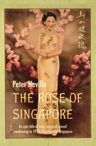 The Rose of Singapore by Peter  Neville