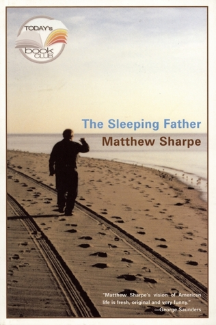 The Sleeping Father by Matthew Sharpe