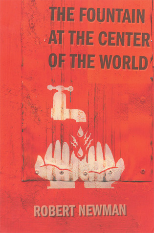 The Fountain at the Center of the World by Robert Newman