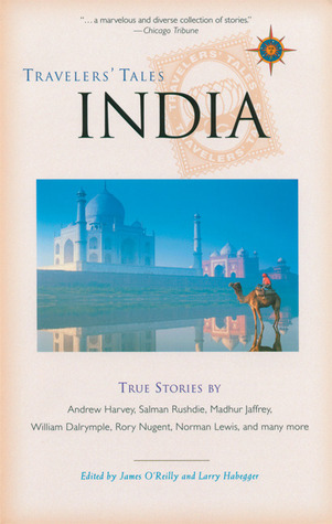 Travelers' Tales India by James O'Reilly