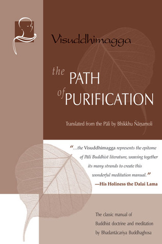 The Path of Purification by Buddhaghosa