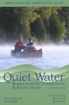 Quiet Water Massachusetts, Connecticut, and Rhode Island, 2nd: Canoe and Kayak Guide