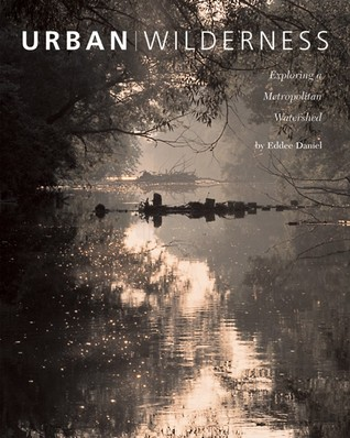 Urban Wilderness by Eddee Daniel