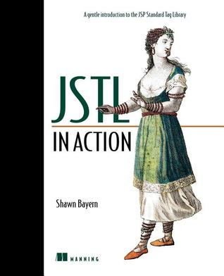 Jstl in Action by Shawn Bayern