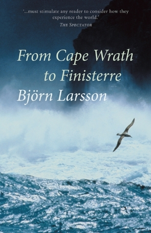 From Cape Wrath to Finisterre by Bjorn   Larsson