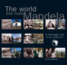 The World that Made Mandela: A Heritage Trail: 70 Sites of Significance