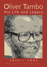 Oliver Tambo: His Life and Legacy 1917 - 1993