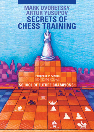 Secrets of Chess Training by Mark Dvoretsky