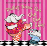 Daddy Does the Cha Cha Cha!