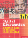 Digital Illustration: A Masterclass in Creative Image-making