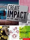 Create Impact with Type, Image and Color