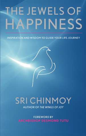 The Jewels of Happiness: Inspiration and Wisdom to Guide Your Life-Journey
