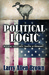 Political Logic: Defeating Conservative Theories of Rationality