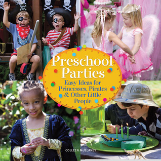 Preschool Parties by Colleen Mullaney