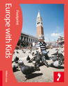 Europe with Kids: Full-color lifestyle guide to traveling in Europe with children