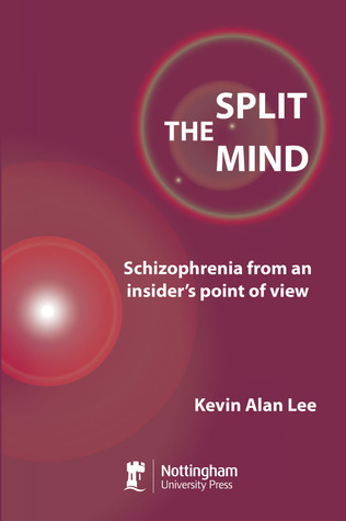 The Split Mind: Schizophrenia from an Insider