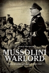 Mussolini Warlord by H. James Burgwyn