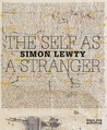 The Self as a Stranger: Simon Lewty