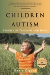 Children and Autism: Stories of Triumph and Hope
