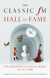 The Classic FM Hall of Fame: The Greatest Classical Music of All Time