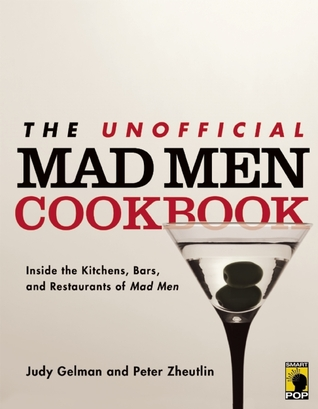 The Unofficial Mad Men Cookbook by Judy Gelman