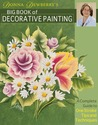 Donna Dewberry's Big Book of Decorative Painting: A Complete Guide to One-Stroke Tips & Techniques