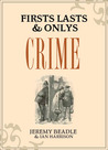 Firsts, Lasts & Onlys: Crime