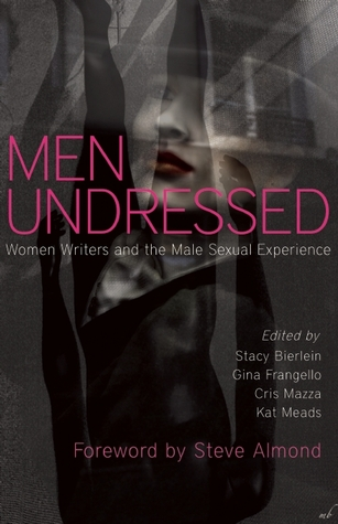 Men Undressed:  Women Writers and the Male Sexual Experience