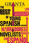 Granta 113: The Best of Young Spanish Language Novelists