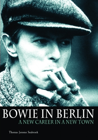 Bowie In Berlin by Thomas Jerome Seabrook