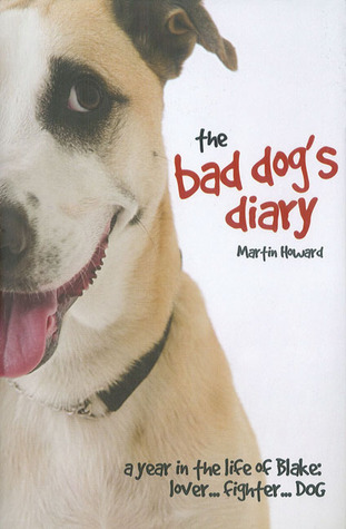The Bad Dog's Diary by Martin Howard